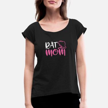 Rat petting Rat Mom Gift - Women's Rolled Sleeve T-Shirt