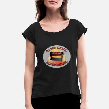 Grilled Meat Grill The Meat - Women's Rolled Sleeve T-Shirt