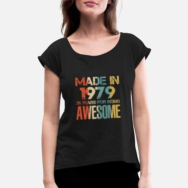 Awesome Made In 1979 39Years Of Awesomeness t-shirt - Women's Rolled Sleeve T-Shirt