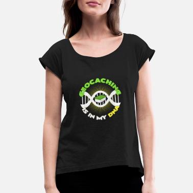 Storage Geocaching is a funny gift idea in my DNA - Women's Roll Cuff T-Shirt