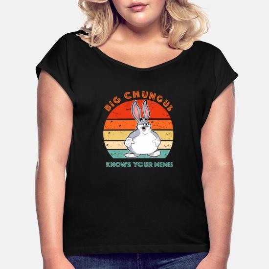 Retro Vintage Funny Big Chungus Meme T Shirt Women S Rolled Sleeve T