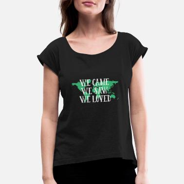 Swa We came we swa we loved. Traveling Quotes - Women's Rolled Sleeve T-Shirt