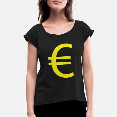 Euro €, euro, euro sign, currency - Women's Rolled Sleeve T-Shirt