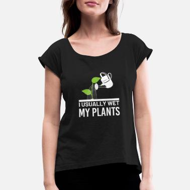 Bed garden gardener flowers plants garden - Women's Rolled Sleeve T-Shirt