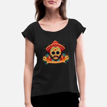 Sugar Skull Day of the Dead Mexico Skeleton Gift - Women's Rolled Sleeve T-Shirt