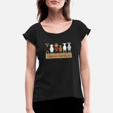 Goat Gift for Goat Lovers | Funny Celebrate Diversity - Women's Rolled Sleeve T-Shirt