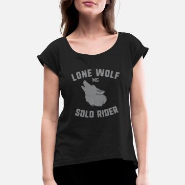 Lonely Wolf Lone Wolf - Women's Roll Cuff T-Shirt