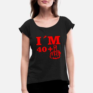 40 Plus Christmas Birthday Bday Im 40 plus 1 - Women's Rolled Sleeve T-Shirt