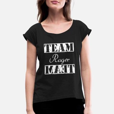 Team Rogers Team Roger - Women's Rolled Sleeve T-Shirt