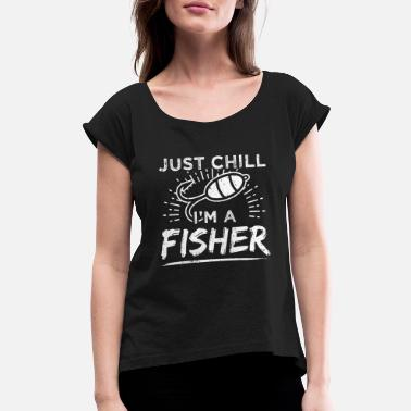 Net Funny Fishing Shirt Just Chill - Women's Rolled Sleeve T-Shirt