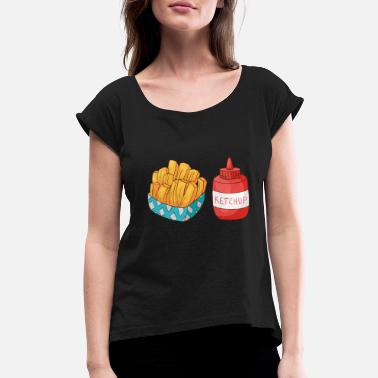 Ketchup And Fries French fries Ketchup - Women's Roll Cuff T-Shirt