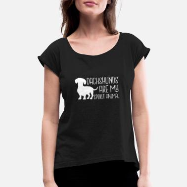Dachshunds Are My Spirit Animal - Women's Rolled Sleeve T-Shirt