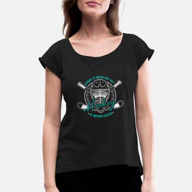 Stick School Is Important But Hockey Is Importanter - Women's Rolled Sleeve T-Shirt