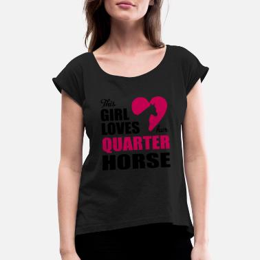 Quarter Quarter Horse - Women's Rolled Sleeve T-Shirt