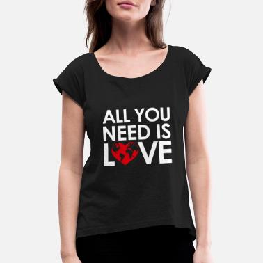 Harrison ALL YOU NEED IS LOVE - Women's Rolled Sleeve T-Shirt