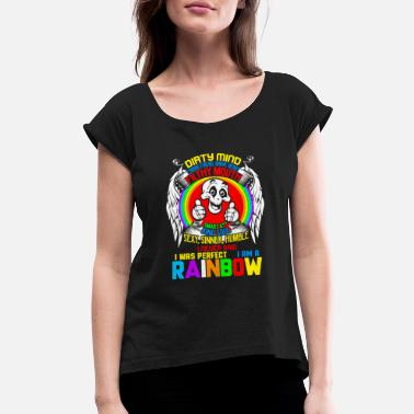 Mouth Dirty Gay I Am A Rainbow T Shirt, Dirty Mind T Shirt - Women's Rolled Sleeve T-Shirt