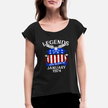 1974 January Legends Are Born In January 1974 - Women's Rolled Sleeve T-Shirt