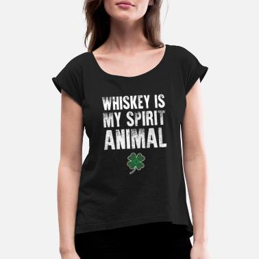 Young Spirit Whiskey Is My Spirit Animal - Women's Rolled Sleeve T-Shirt