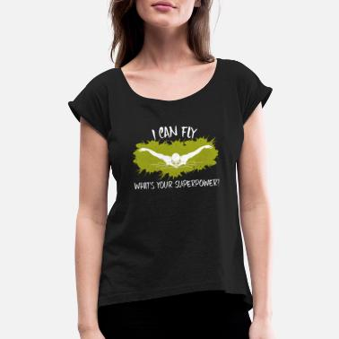 Fly I Can Fly Swimming - Women's Rolled Sleeve T-Shirt