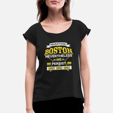 Boston Marathon Boston Nevertheless Persist Marathon - Women's Roll Cuff T-Shirt