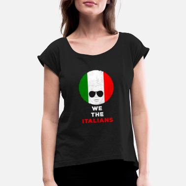 Restaurant We The Italians Italy Flag Pride Heritage Italia - Women's Rolled Sleeve T-Shirt