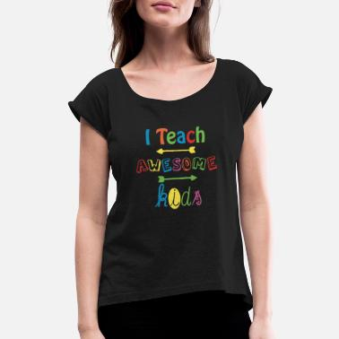 Awesome Autism Autism I Teach Awesome Kids Autism Awareness - Women's Roll Cuff T-Shirt