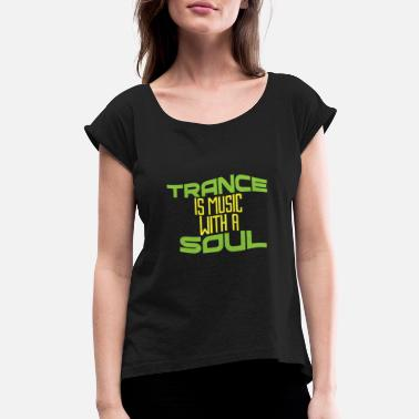 Trance Trance - Women's Rolled Sleeve T-Shirt