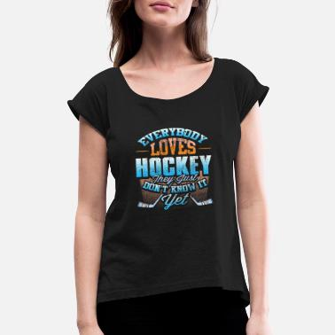 Sport Lover Hockey Player Sports Lover Expert Gift Idea - Women's Roll Cuff T-Shirt
