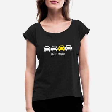 Pressure Cabin Pressure Always Playing Yellow Car - Women's Rolled Sleeve T-Shirt