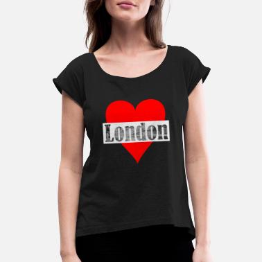 Cosmopolitan City A heart for London! Gift, cosmopolitan city, - Women's Rolled Sleeve T-Shirt