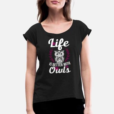 Living with owls - Women's Roll Cuff T-Shirt
