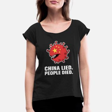 China Lied People Died - Women's Rolled Sleeve T-Shirt