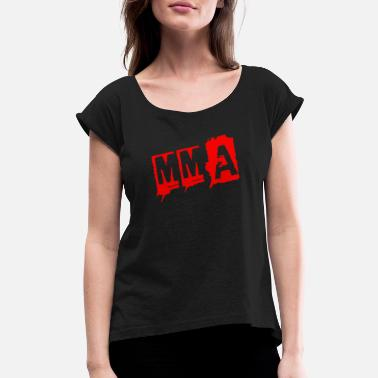 Mma mma - Women's Rolled Sleeve T-Shirt