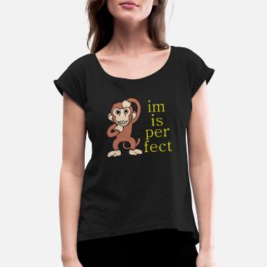 Confident confident monkey - Women's Rolled Sleeve T-Shirt