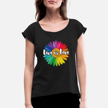 Love Love is Love Rainbow Sunflower - Women's Rolled Sleeve T-Shirt