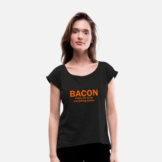Meat T-Shirts - Bacon lover ! best gift limited edition - Women's Rolled Sleeve T-Shirt black