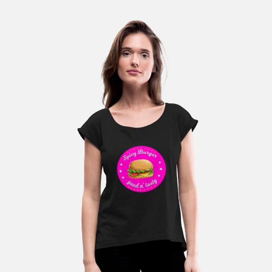 Commercial T-Shirts - Burger fastfood Good tasty - Women's Rolled Sleeve T-Shirt black