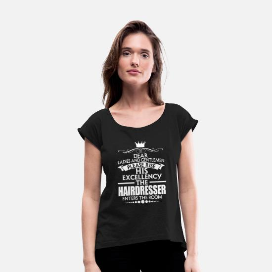 Hairdresser T-Shirts - HAIRDRESSER - EXCELLENCY - Women's Rolled Sleeve T-Shirt black