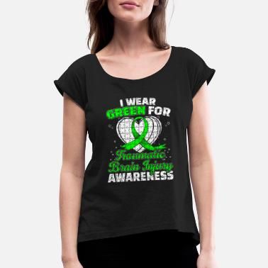 Traumatic Brain Injury TBI Traumatic Brain Injury Awareness Green Ribbon - Women's Roll Cuff T-Shirt