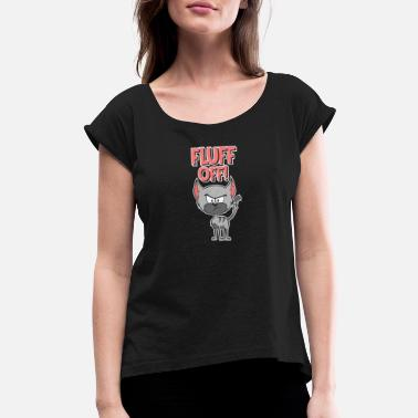 Off Fluff Off Angry Kitten Cat - Women's Rolled Sleeve T-Shirt