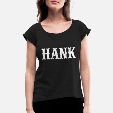 Hank Vintage Hank Country Music Shirt Retro Tee Outlaws - Women's Rolled Sleeve T-Shirt