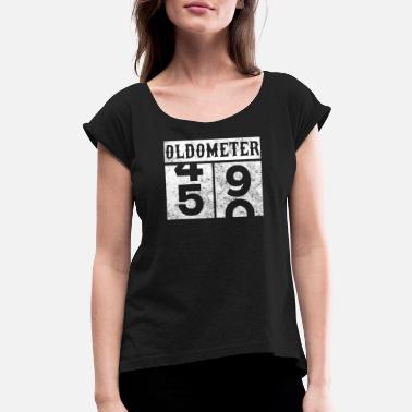49 Years Old Quotes Oldometer 50th Birthday Counting Shirt - Women's Roll Cuff T-Shirt