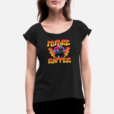 Rapper Future Rapper - Women's Rolled Sleeve T-Shirt