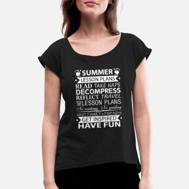 Teacher Summer Teacher - Summer Lesson Plans of Teacher!! - Women's Roll Cuff T-Shirt