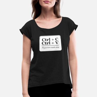 Plagiarism Plagiarism Made Easy - Women's Roll Cuff T-Shirt