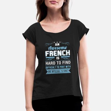 French Quarter French - Awesome French is hard to find Tshirt - Women's Roll Cuff T-Shirt
