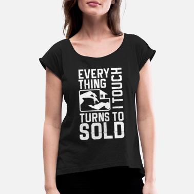 Most Sold EVERYTHING TURNS TO SOLD - REAL ESTATE SHIRT - Women's Roll Cuff T-Shirt