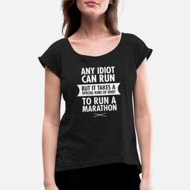 Any Idiot Can Run - Women's Rolled Sleeve T-Shirt
