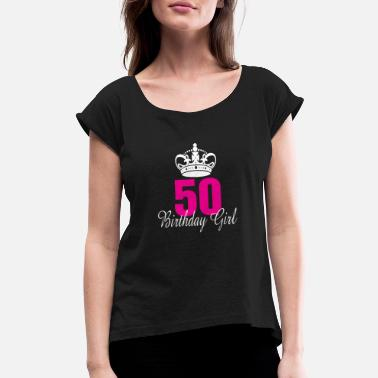50 Years Old Birthday Girl 50 Years Old - Women's Roll Cuff T-Shirt