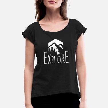 Explore Mountain explore - Women's Rolled Sleeve T-Shirt